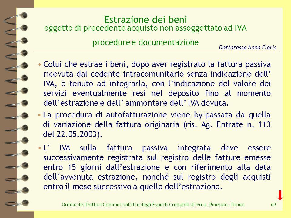 Ordine dei Dottori Commercialisti e degli Esperti Contabili di Ivrea, Pinerolo, Torino69 Estrazione dei beni oggetto di precedente acquisto non assogg
