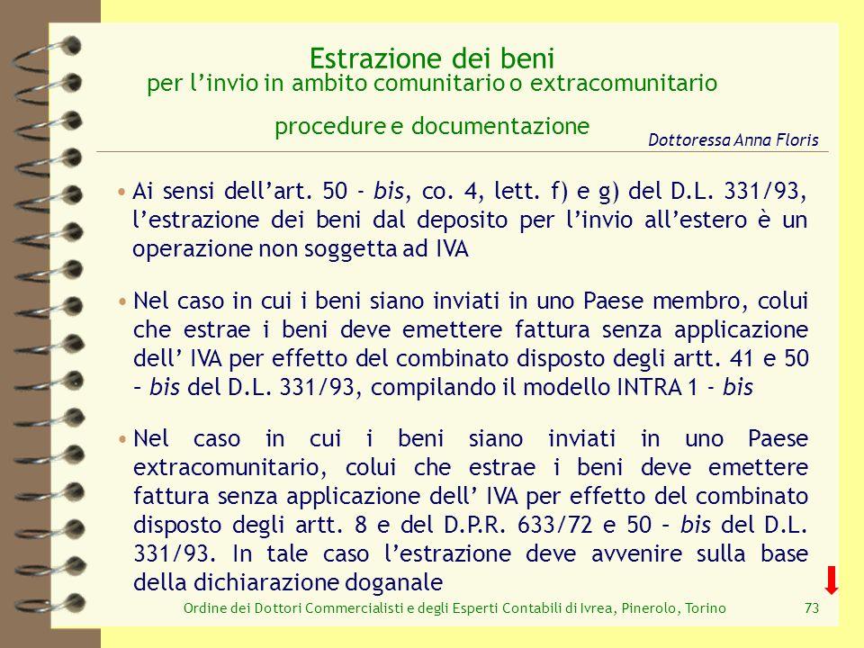 Ordine dei Dottori Commercialisti e degli Esperti Contabili di Ivrea, Pinerolo, Torino73 Estrazione dei beni per linvio in ambito comunitario o extrac