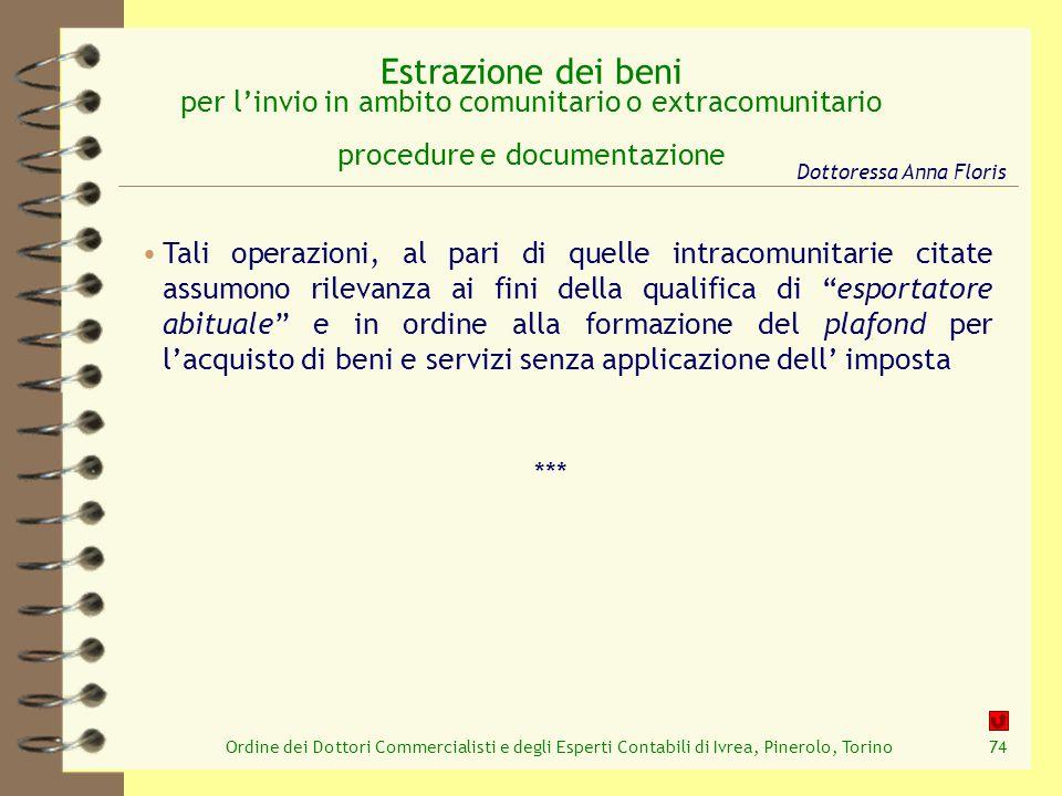 Ordine dei Dottori Commercialisti e degli Esperti Contabili di Ivrea, Pinerolo, Torino74 Estrazione dei beni per linvio in ambito comunitario o extrac