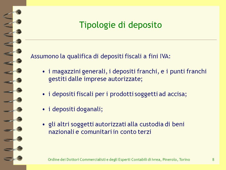 Ordine dei Dottori Commercialisti e degli Esperti Contabili di Ivrea, Pinerolo, Torino59 Prestazioni di servizi relative a beni in deposito con deposito IVA I1I1 I No IVA Si dazi No IVA art.50 bis / 331 60 giorni
