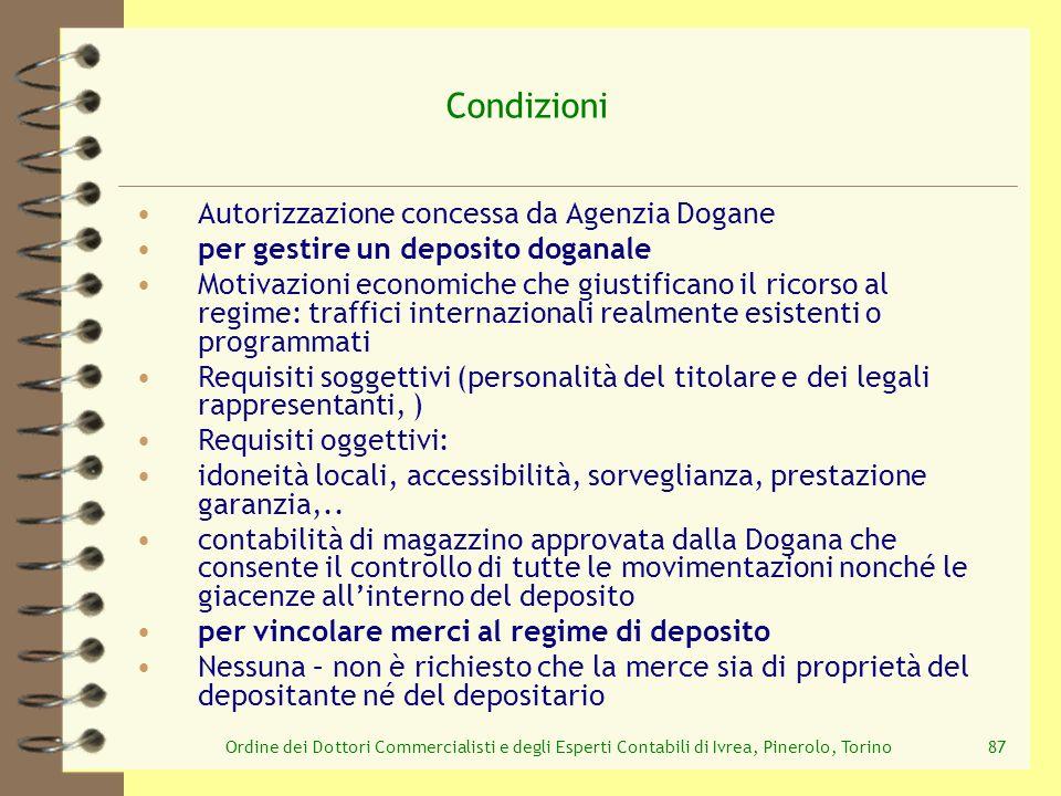 Ordine dei Dottori Commercialisti e degli Esperti Contabili di Ivrea, Pinerolo, Torino87 Condizioni Autorizzazione concessa da Agenzia Dogane per gest