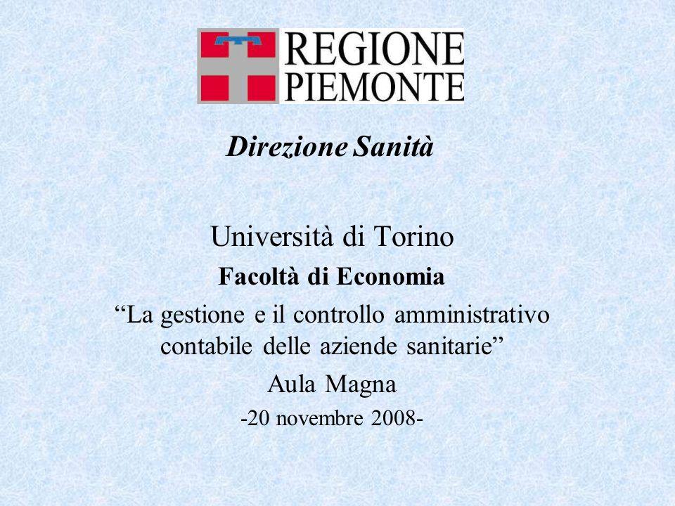 Università di Torino Facoltà di Economia La gestione e il controllo amministrativo contabile delle aziende sanitarie Aula Magna -20 novembre 2008- Direzione Sanità