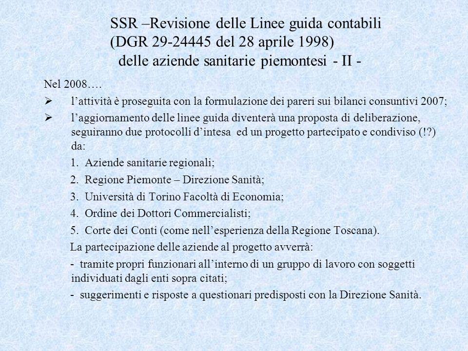 SSR –Revisione delle Linee guida contabili (DGR 29-24445 del 28 aprile 1998) delle aziende sanitarie piemontesi - II - Nel 2008…. lattività è prosegui