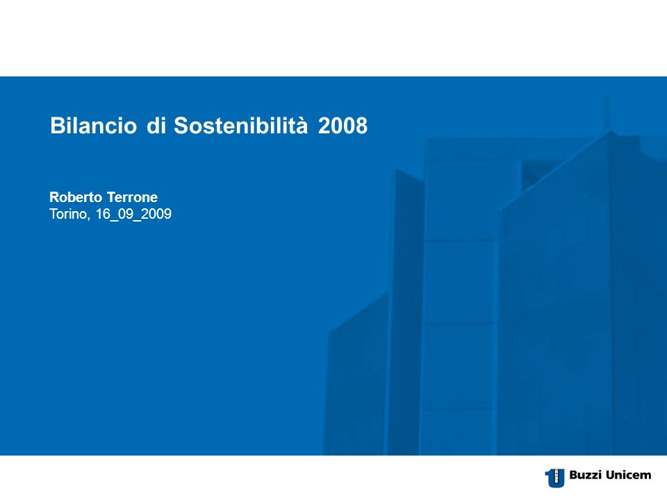 Item of the presentation optionale 2nd line Subtitle of the presentation City, date, author Roberto Terrone Torino, 16_09_2009 Bilancio di Sostenibilità 2008