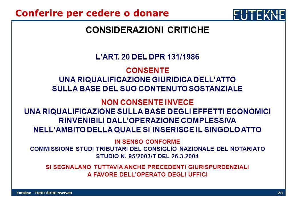 Eutekne – Tutti i diritti riservati 23 CONSIDERAZIONI CRITICHE Conferire per cedere o donare LART. 20 DEL DPR 131/1986 CONSENTE UNA RIQUALIFICAZIONE G