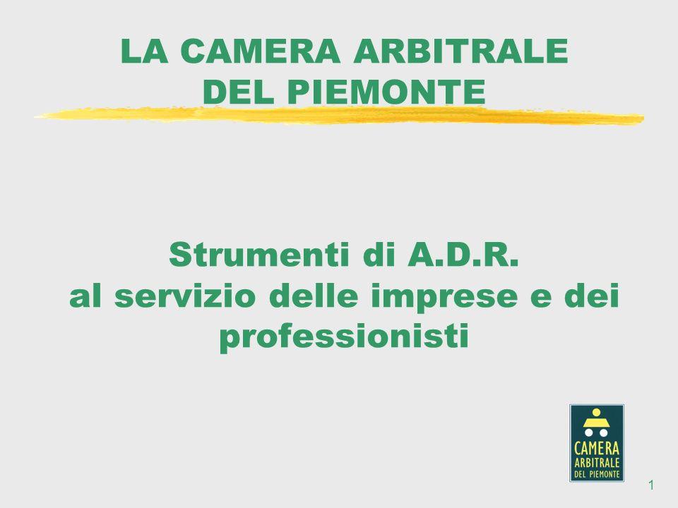 1 LA CAMERA ARBITRALE DEL PIEMONTE Strumenti di A.D.R.