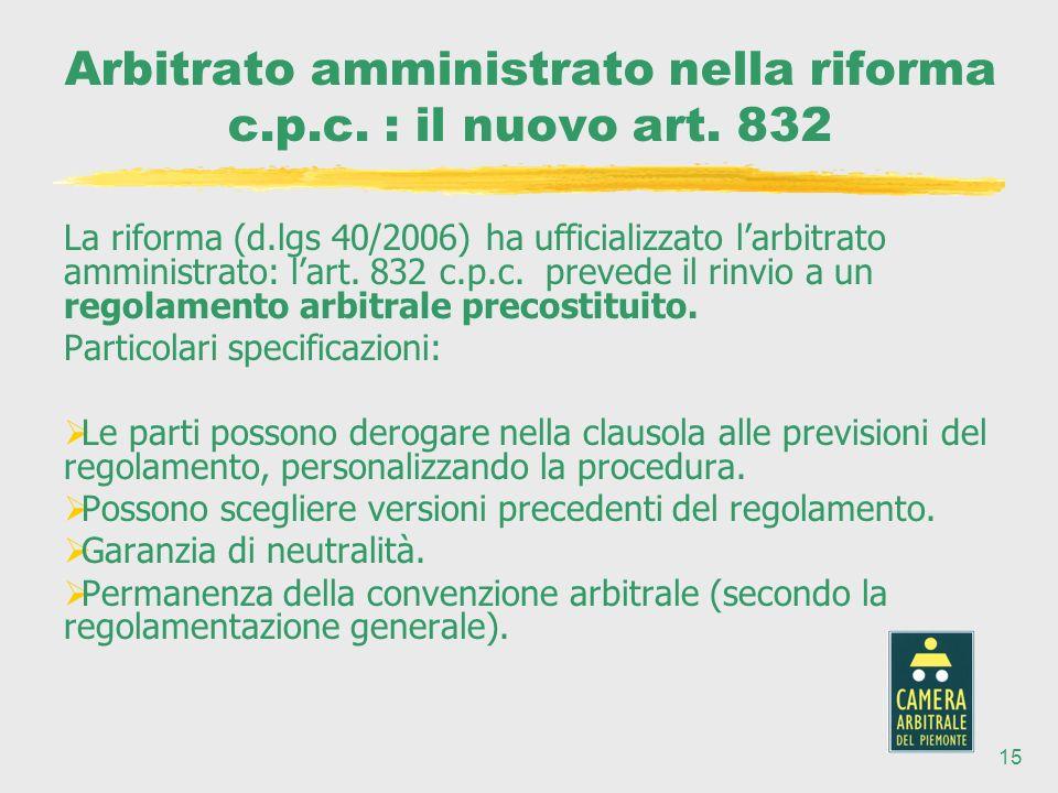 15 Arbitrato amministrato nella riforma c.p.c. : il nuovo art.