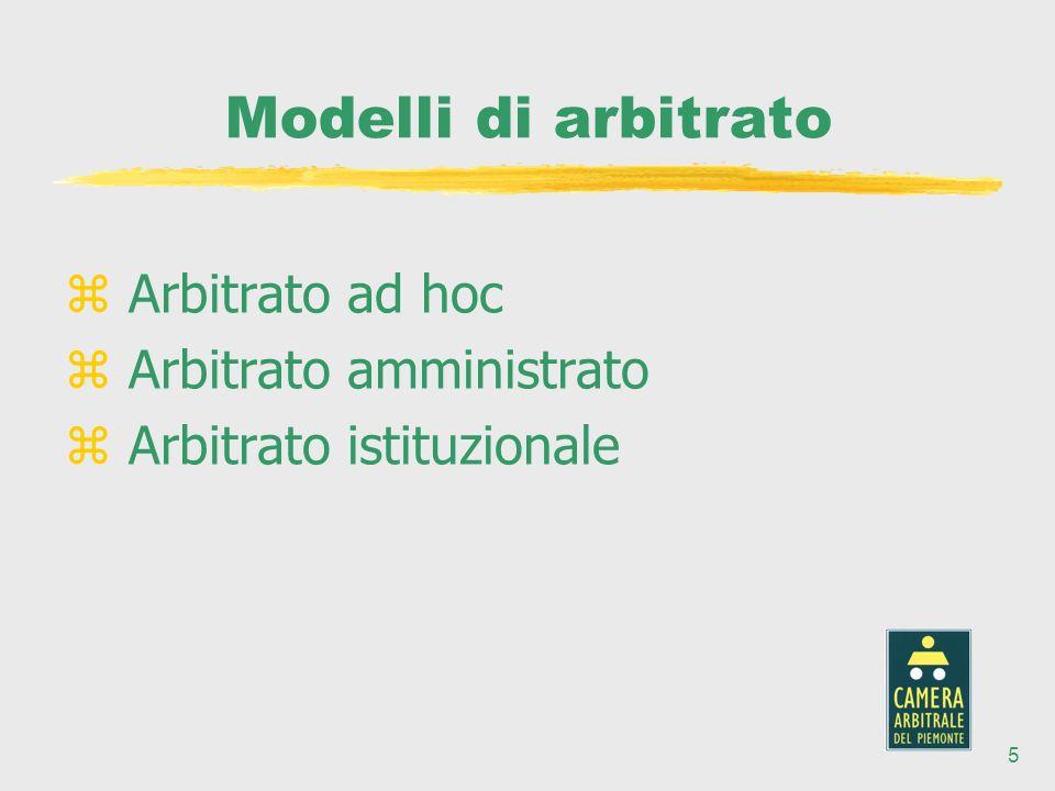5 Modelli di arbitrato z Arbitrato ad hoc z Arbitrato amministrato z Arbitrato istituzionale