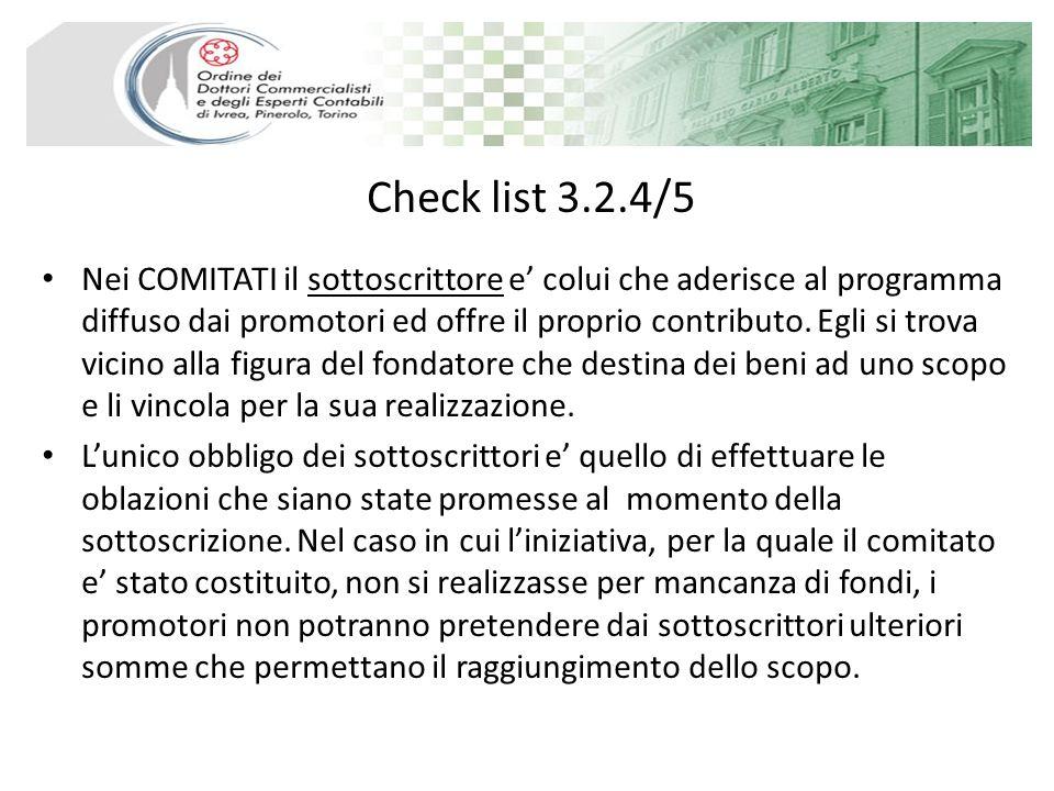 Check list 3.2.4/5 Nei COMITATI il sottoscrittore e colui che aderisce al programma diffuso dai promotori ed offre il proprio contributo. Egli si trov