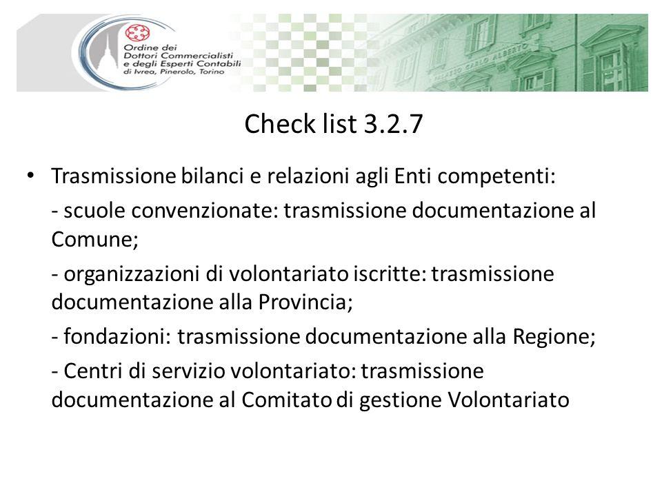 Check list 3.2.7 Trasmissione bilanci e relazioni agli Enti competenti: - scuole convenzionate: trasmissione documentazione al Comune; - organizzazion