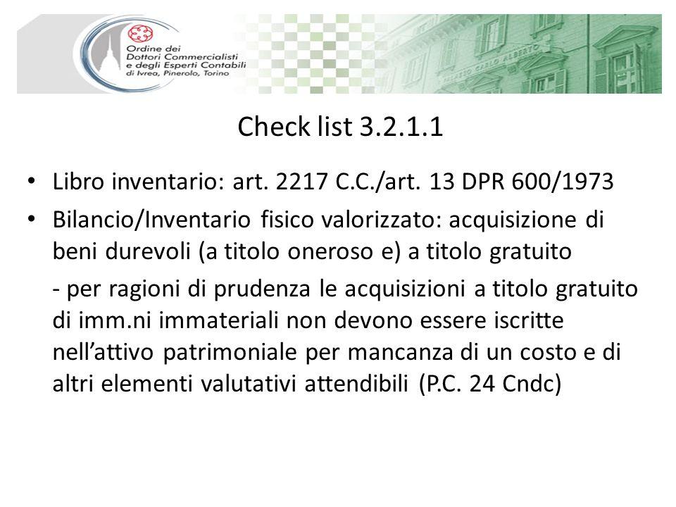 Check list 3.2.1.1 Libro inventario: art. 2217 C.C./art. 13 DPR 600/1973 Bilancio/Inventario fisico valorizzato: acquisizione di beni durevoli (a tito