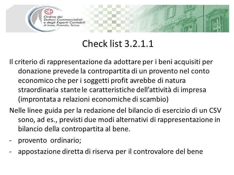 Check list 3.2.1.1 Il criterio di rappresentazione da adottare per i beni acquisiti per donazione prevede la contropartita di un provento nel conto ec