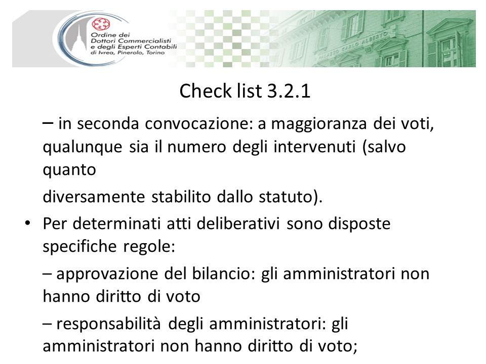 Check list 3.2.1 – in seconda convocazione: a maggioranza dei voti, qualunque sia il numero degli intervenuti (salvo quanto diversamente stabilito dallo statuto).