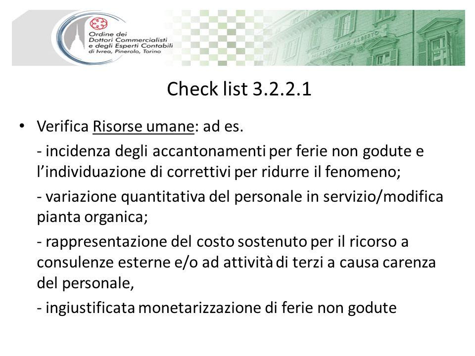 Check list 3.2.2.1 Verifica Risorse umane: ad es. - incidenza degli accantonamenti per ferie non godute e lindividuazione di correttivi per ridurre il