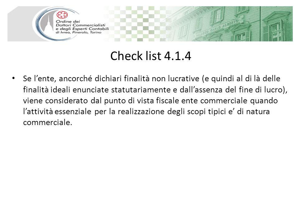 Check list 4.1.4 Se lente, ancorché dichiari finalità non lucrative (e quindi al di là delle finalità ideali enunciate statutariamente e dallassenza d
