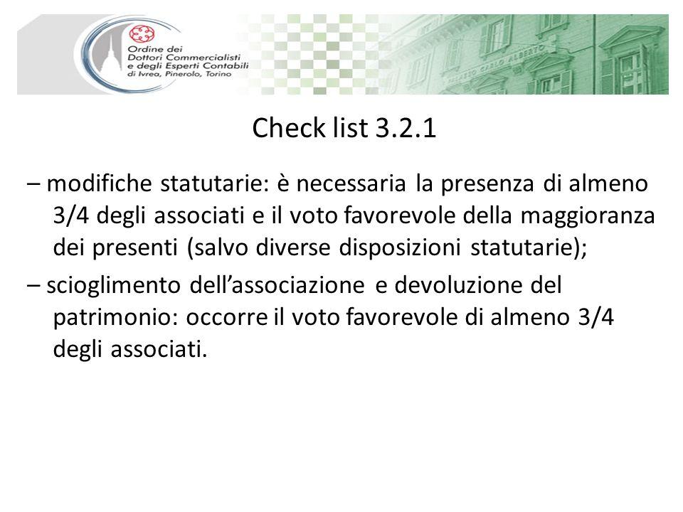 Check list 3.2.1 – modifiche statutarie: è necessaria la presenza di almeno 3/4 degli associati e il voto favorevole della maggioranza dei presenti (s