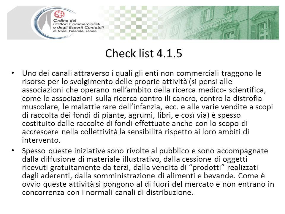 Check list 4.1.5 Uno dei canali attraverso i quali gli enti non commerciali traggono le risorse per lo svolgimento delle proprie attività (si pensi al