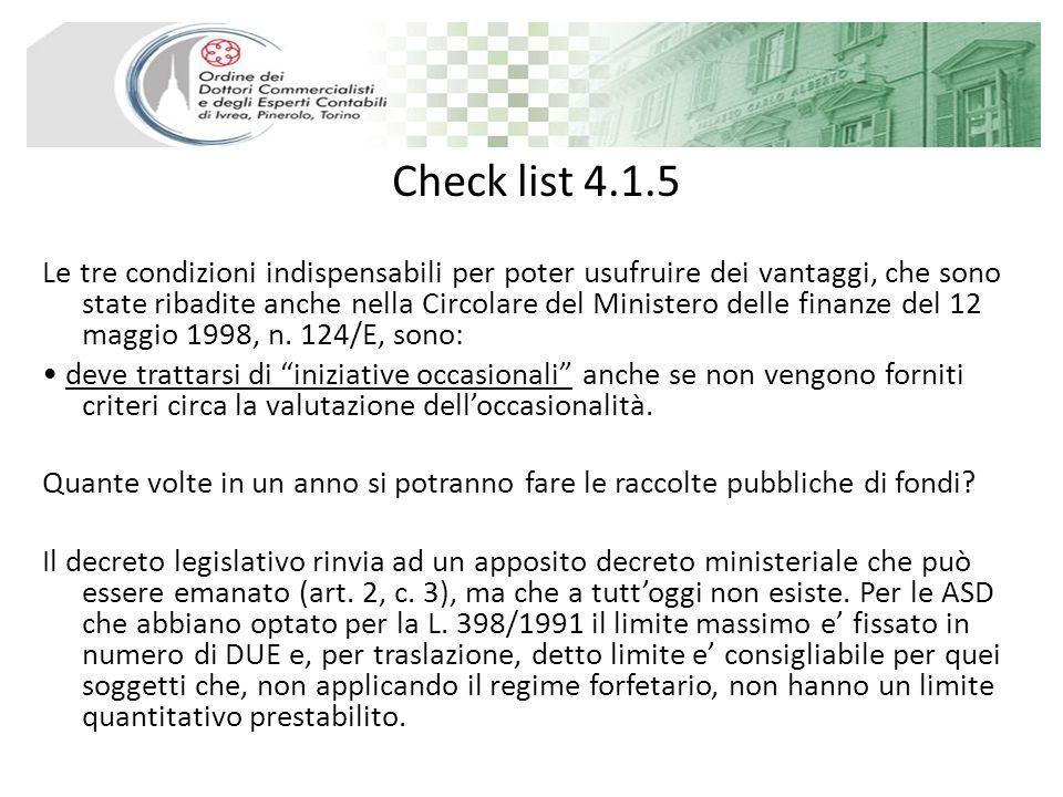 Check list 4.1.5 Le tre condizioni indispensabili per poter usufruire dei vantaggi, che sono state ribadite anche nella Circolare del Ministero delle finanze del 12 maggio 1998, n.