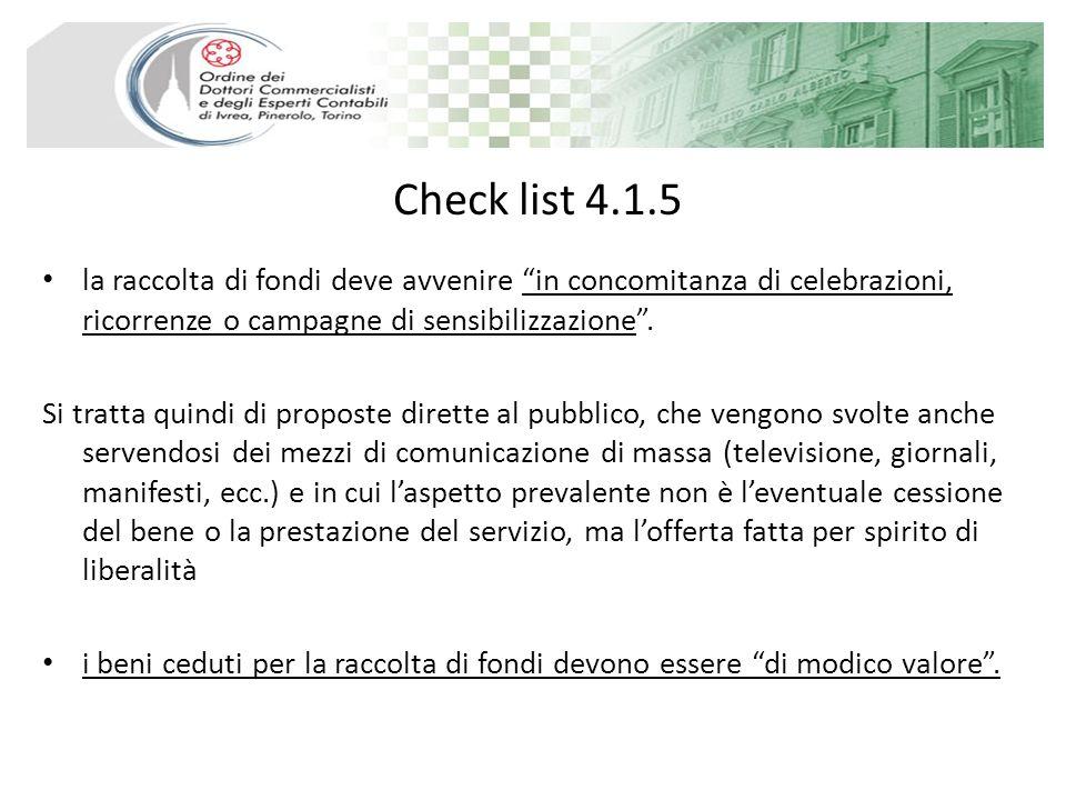 Check list 4.1.5 la raccolta di fondi deve avvenire in concomitanza di celebrazioni, ricorrenze o campagne di sensibilizzazione. Si tratta quindi di p