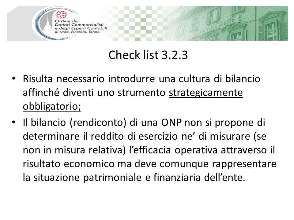 Check list 3.2.3 Risulta necessario introdurre una cultura di bilancio affinché diventi uno strumento strategicamente obbligatorio; Il bilancio (rendi