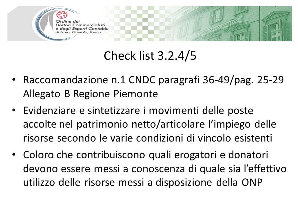 Check list 3.2.4/5 Raccomandazione n.1 CNDC paragrafi 36-49/pag. 25-29 Allegato B Regione Piemonte Evidenziare e sintetizzare i movimenti delle poste