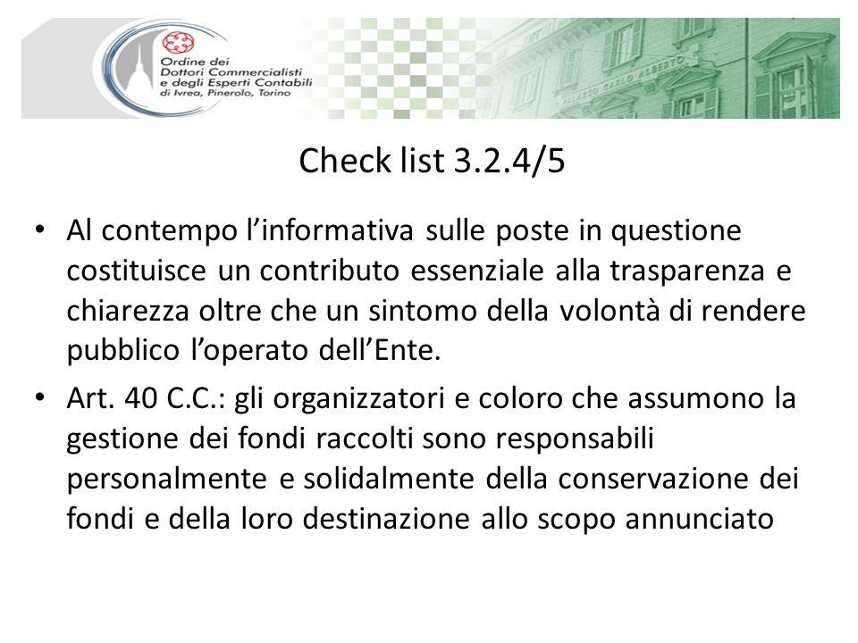 Check list 3.2.4/5 Al contempo linformativa sulle poste in questione costituisce un contributo essenziale alla trasparenza e chiarezza oltre che un sintomo della volontà di rendere pubblico loperato dellEnte.