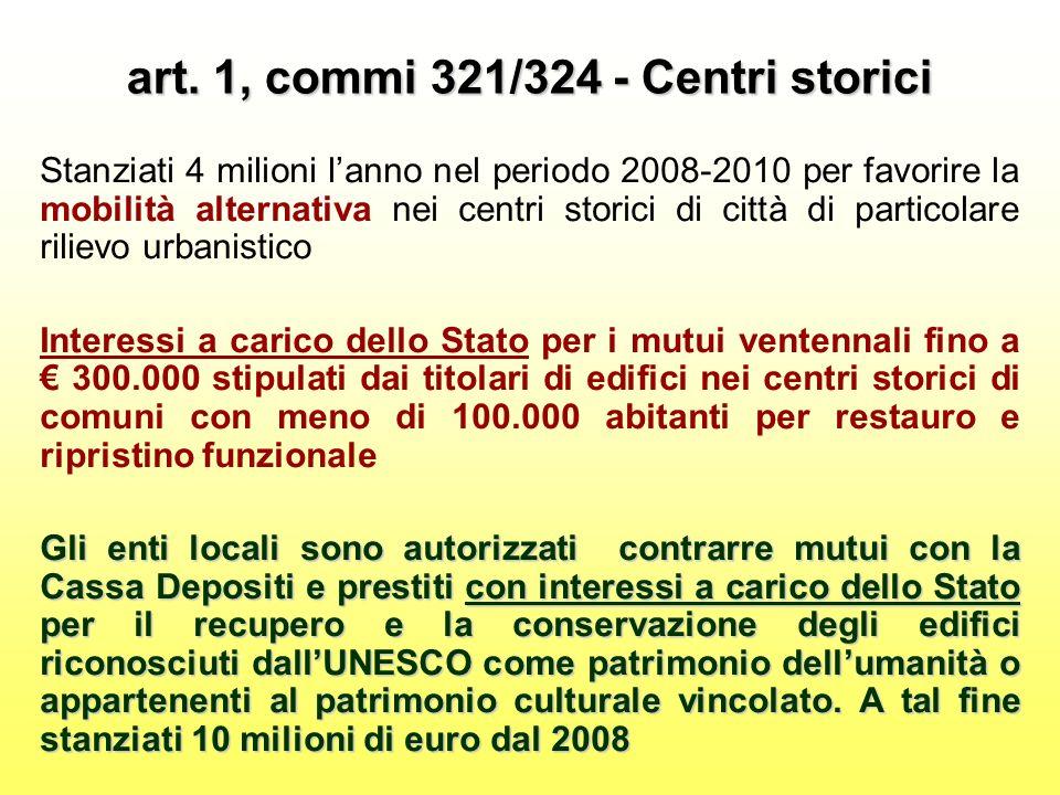 art. 1, commi 321/324 - Centri storici Stanziati 4 milioni lanno nel periodo 2008-2010 per favorire la mobilità alternativa nei centri storici di citt