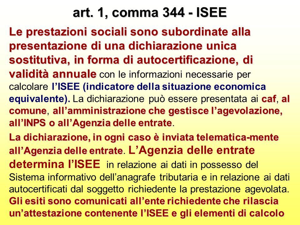art. 1, comma 344 - ISEE Le prestazioni sociali sono subordinate alla presentazione di una dichiarazione unica sostitutiva, in forma di autocertificaz