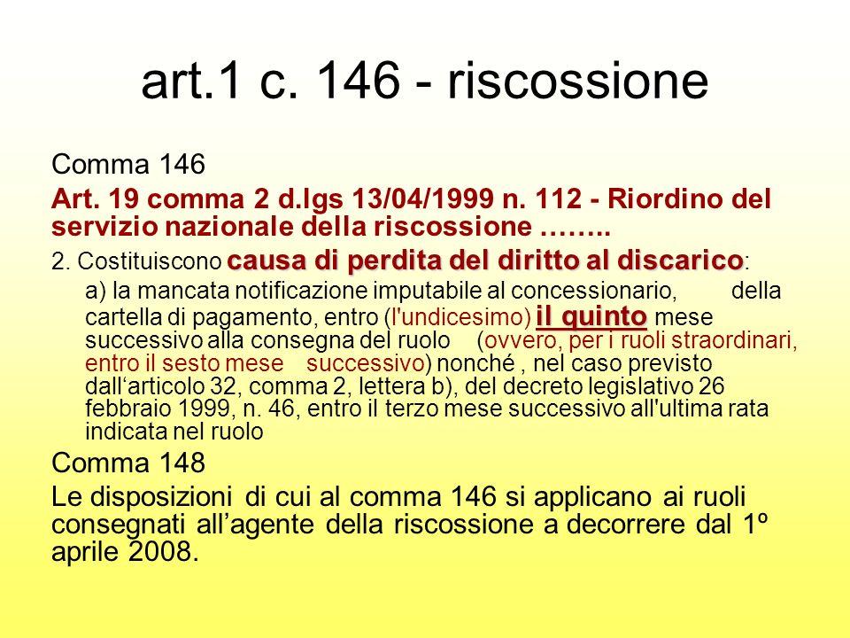 art.1 c. 146 - riscossione Comma 146 Art. 19 comma 2 d.lgs 13/04/1999 n.