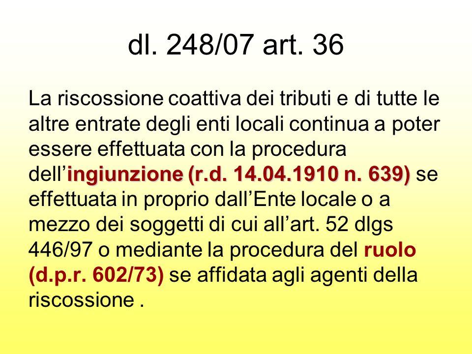 dl. 248/07 art. 36 ingiunzione (r.d. 14.04.1910 n.
