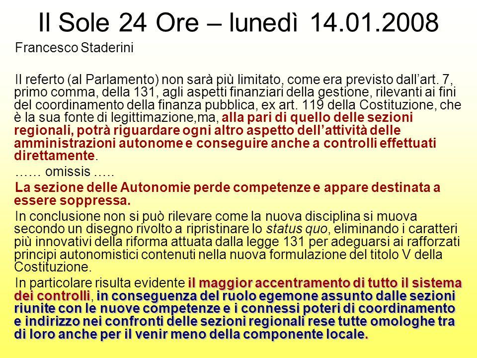 Il Sole 24 Ore – lunedì 14.01.2008 Francesco Staderini Il referto (al Parlamento) non sarà più limitato, come era previsto dallart.