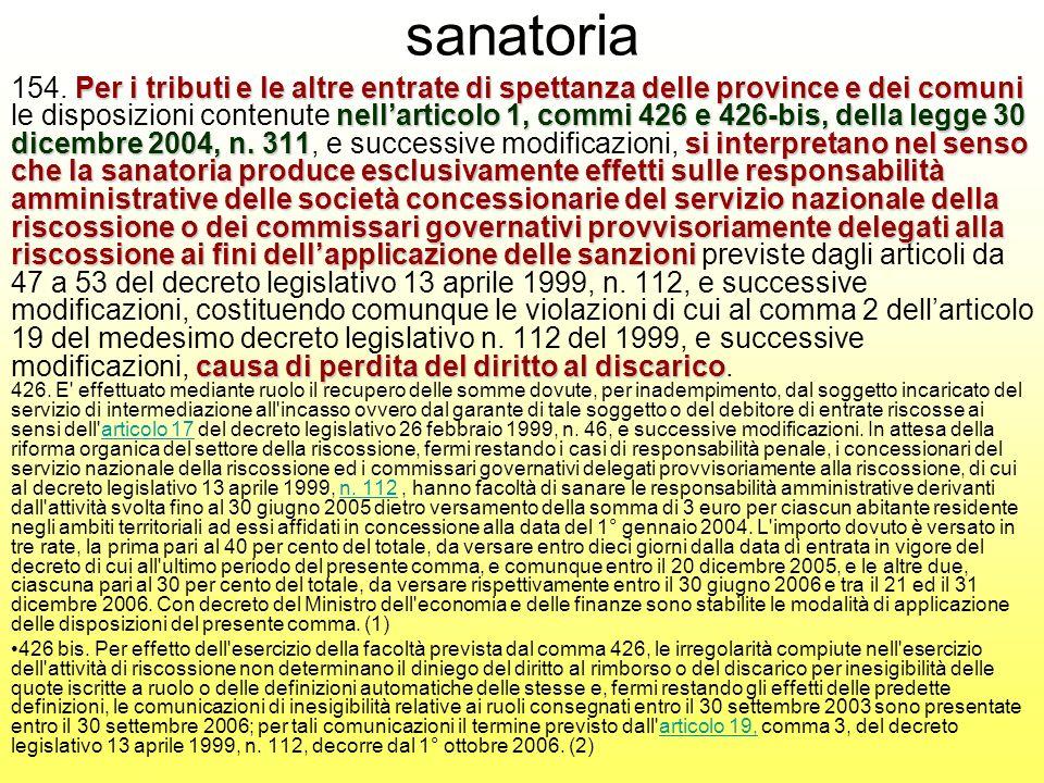 sanatoria Per i tributi e le altre entrate di spettanza delle province e dei comuni nellarticolo 1, commi 426 e 426-bis, della legge 30 dicembre 2004, n.