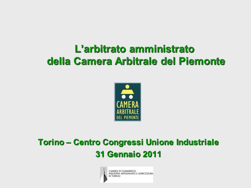 Larbitrato amministrato della Camera Arbitrale del Piemonte Torino – Centro Congressi Unione Industriale 31 Gennaio 2011