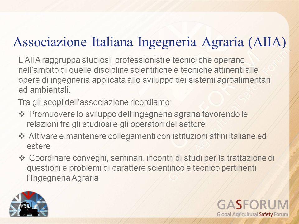 Associazione Italiana Ingegneria Agraria (AIIA) Tra gli scopi dellassociazione ricordiamo: Promuovere lo sviluppo dellingegneria agraria favorendo le