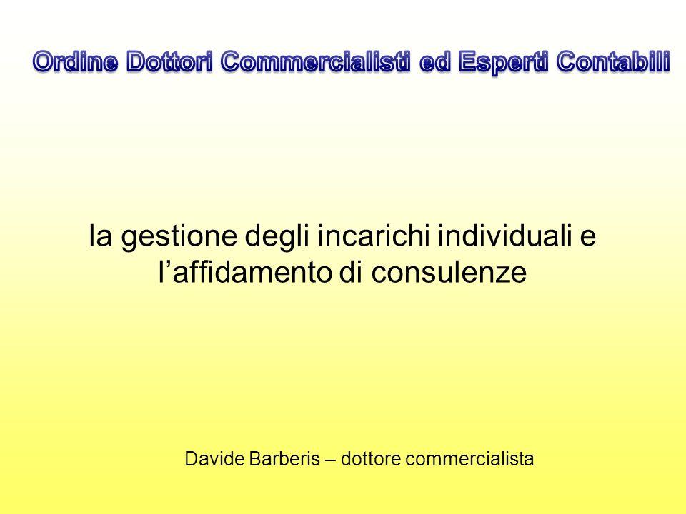 la gestione degli incarichi individuali e laffidamento di consulenze Davide Barberis – dottore commercialista