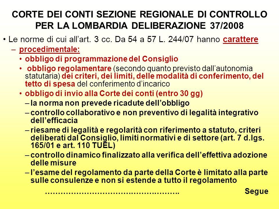 CORTE DEI CONTI SEZIONE REGIONALE DI CONTROLLO PER LA LOMBARDIA DELIBERAZIONE 37/2008 Le norme di cui allart. 3 cc. Da 54 a 57 L. 244/07 hanno caratte