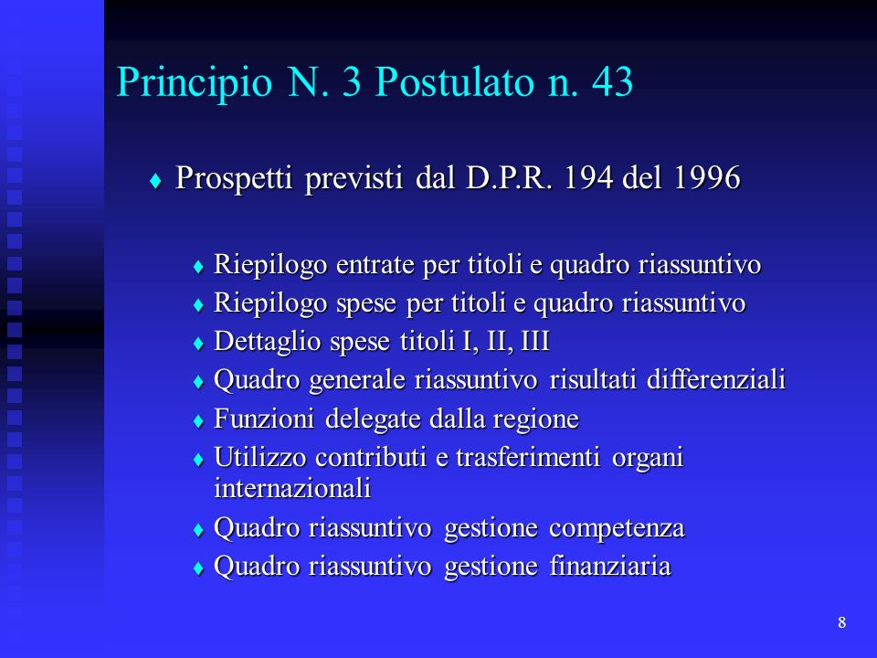 8 Principio N. 3 Postulato n. 43 Prospetti previsti dal D.P.R.