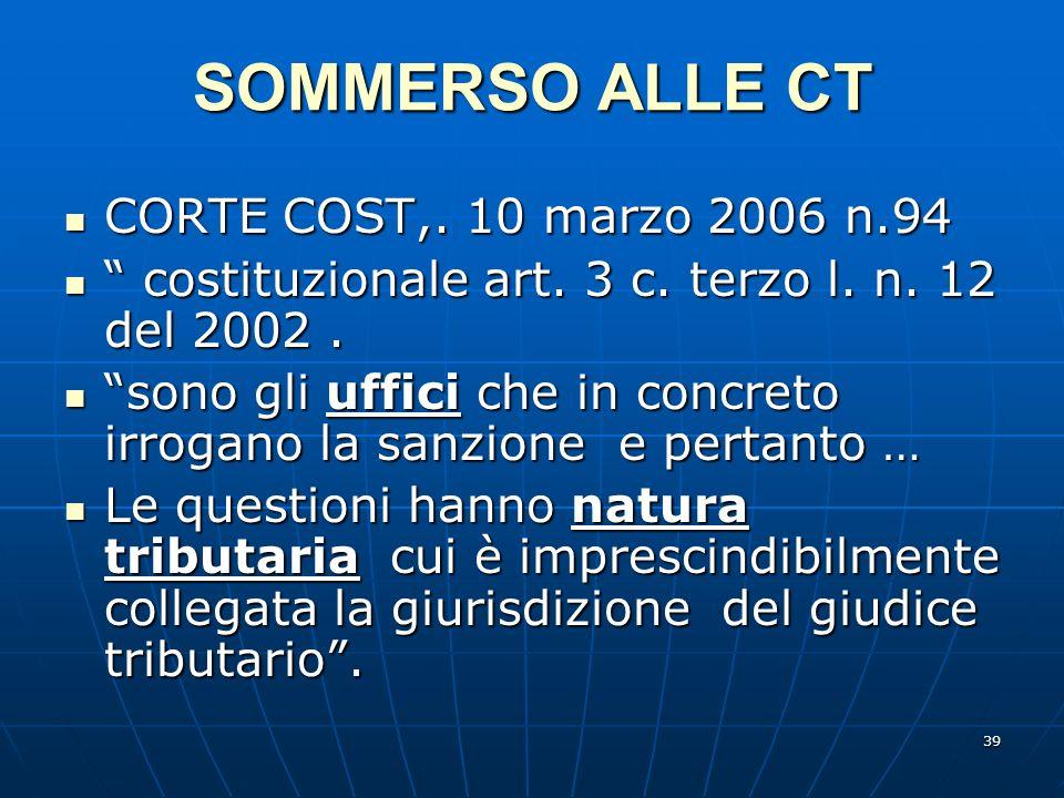 39 SOMMERSO ALLE CT CORTE COST,. 10 marzo 2006 n.94 CORTE COST,. 10 marzo 2006 n.94 costituzionale art. 3 c. terzo l. n. 12 del 2002. costituzionale a