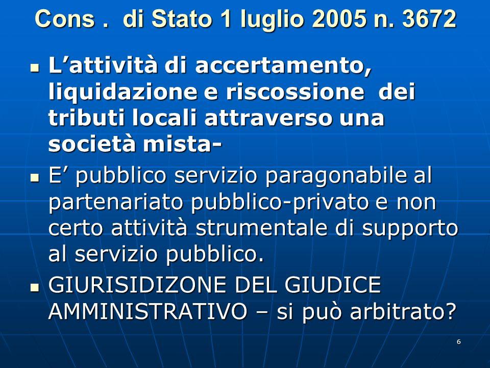 6 Cons. di Stato 1 luglio 2005 n. 3672 Lattività di accertamento, liquidazione e riscossione dei tributi locali attraverso una società mista- Lattivit