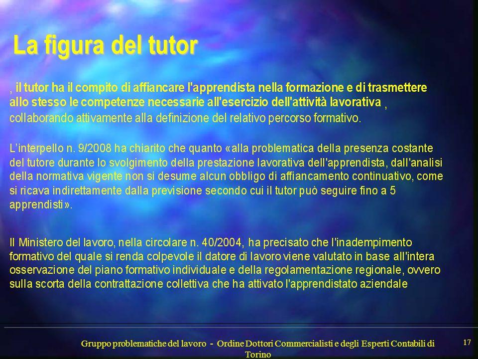 Gruppo problematiche del lavoro - Ordine Dottori Commercialisti e degli Esperti Contabili di Torino 17 La figura del tutor