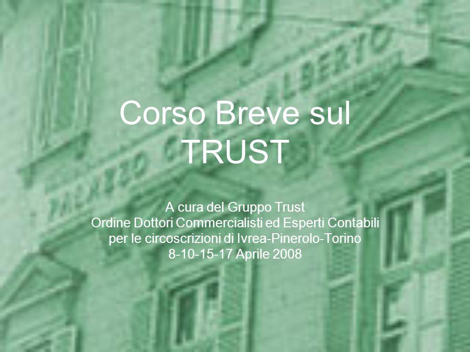 Corso Breve sul TRUST A cura del Gruppo Trust Ordine Dottori Commercialisti ed Esperti Contabili per le circoscrizioni di Ivrea-Pinerolo-Torino 8-10-1