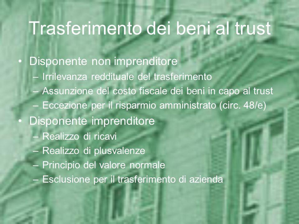 Trasferimento dei beni al trust Disponente non imprenditore –Irrilevanza reddituale del trasferimento –Assunzione del costo fiscale dei beni in capo a