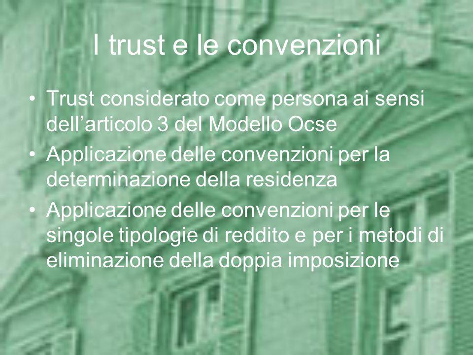 I trust e le convenzioni Trust considerato come persona ai sensi dellarticolo 3 del Modello Ocse Applicazione delle convenzioni per la determinazione