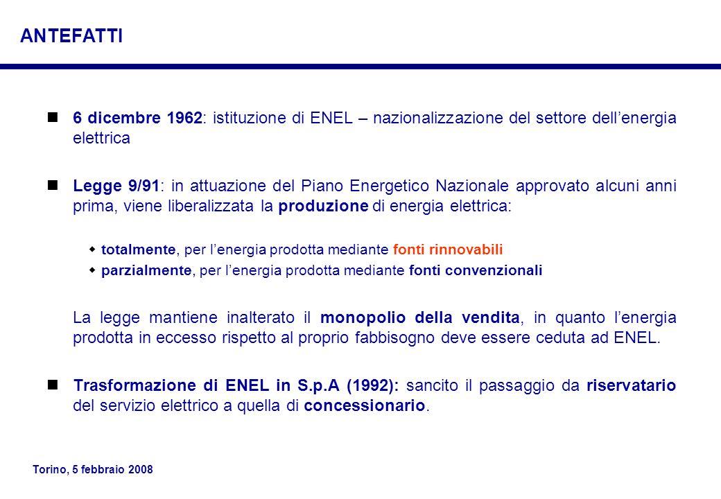 Torino, 5 febbraio 2008 6 dicembre 1962: istituzione di ENEL – nazionalizzazione del settore dellenergia elettrica Legge 9/91: in attuazione del Piano