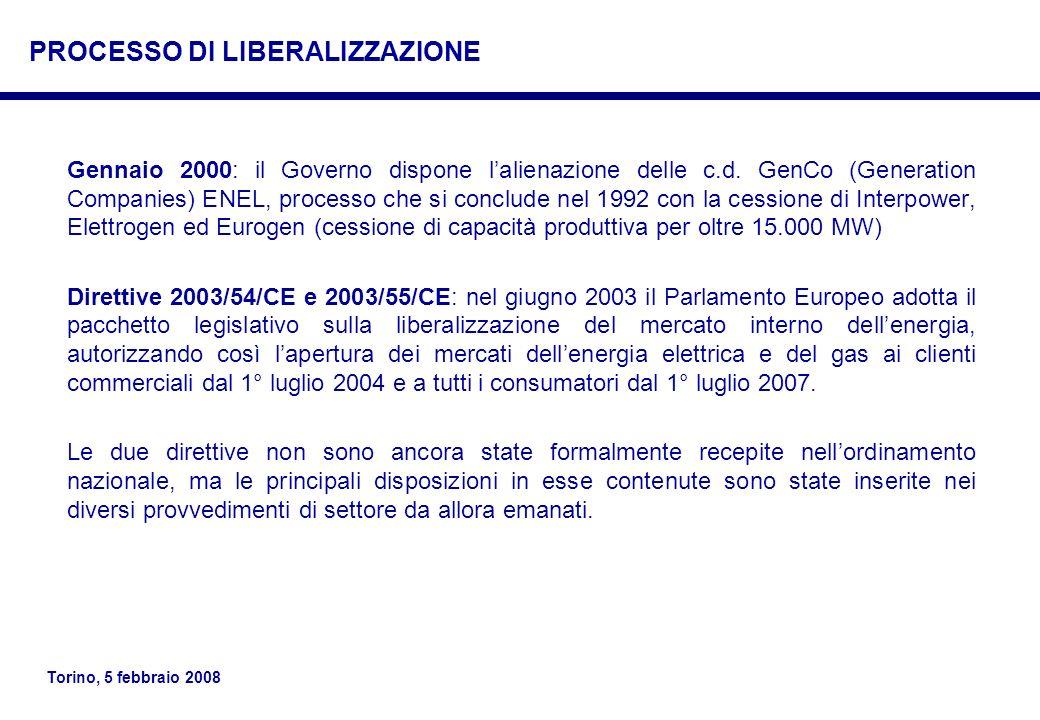 Torino, 5 febbraio 2008 Gennaio 2000: il Governo dispone lalienazione delle c.d. GenCo (Generation Companies) ENEL, processo che si conclude nel 1992