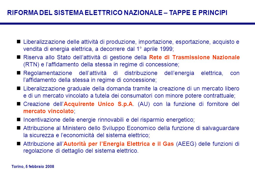 Torino, 5 febbraio 2008 Liberalizzazione delle attività di produzione, importazione, esportazione, acquisto e vendita di energia elettrica, a decorrer