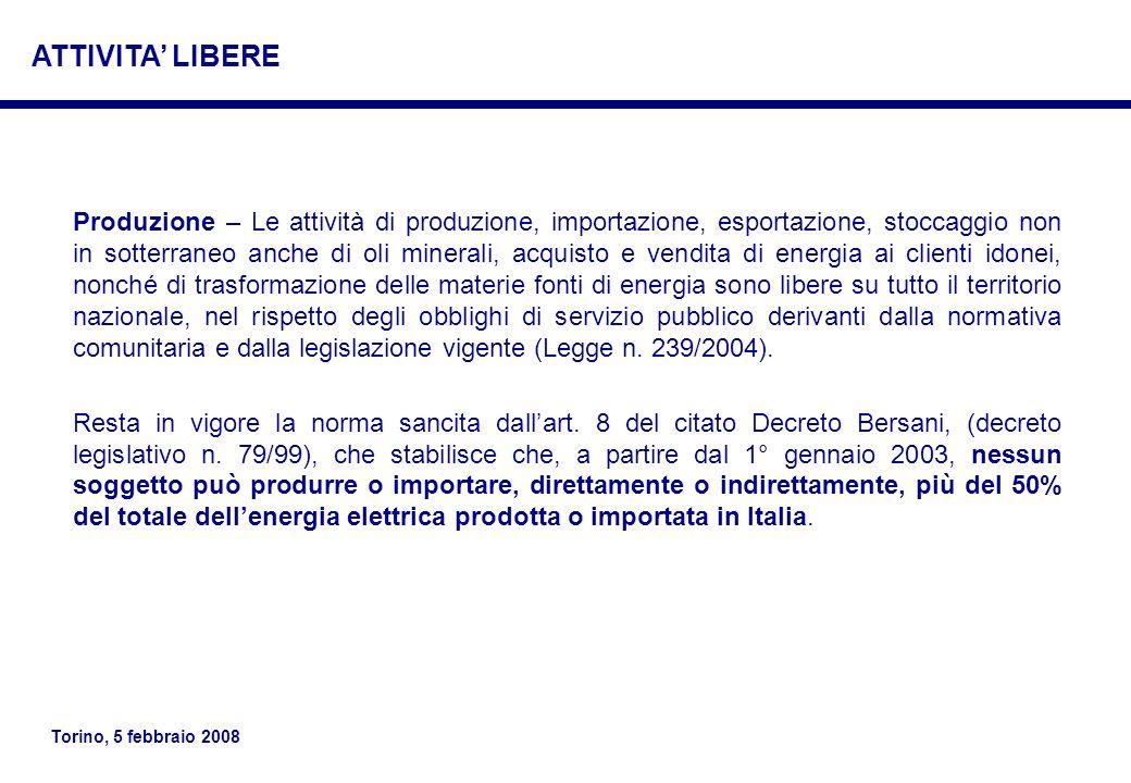 Torino, 5 febbraio 2008 Produzione – Le attività di produzione, importazione, esportazione, stoccaggio non in sotterraneo anche di oli minerali, acqui