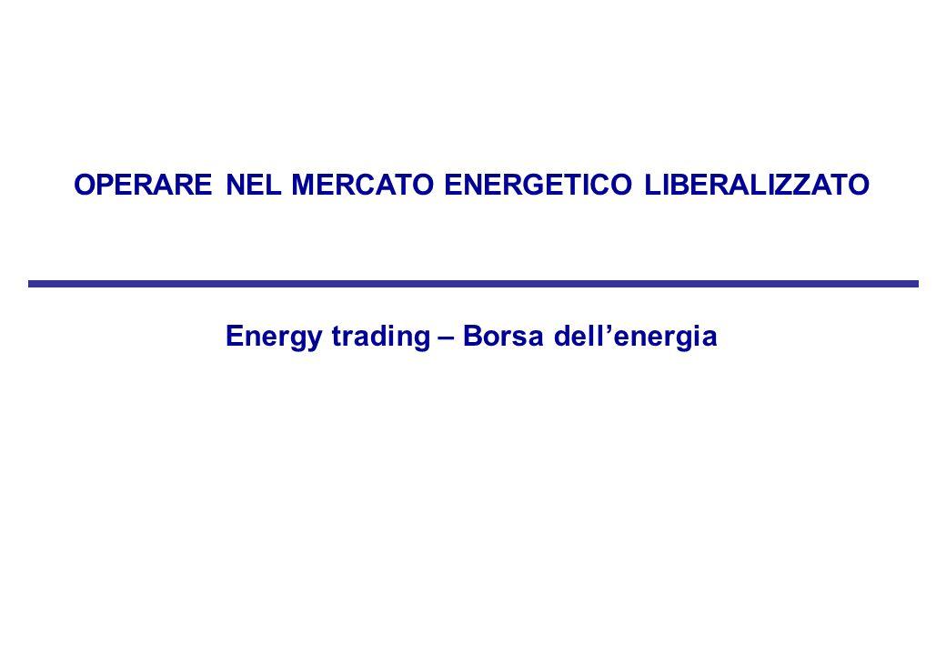 Energy trading – Borsa dellenergia OPERARE NEL MERCATO ENERGETICO LIBERALIZZATO