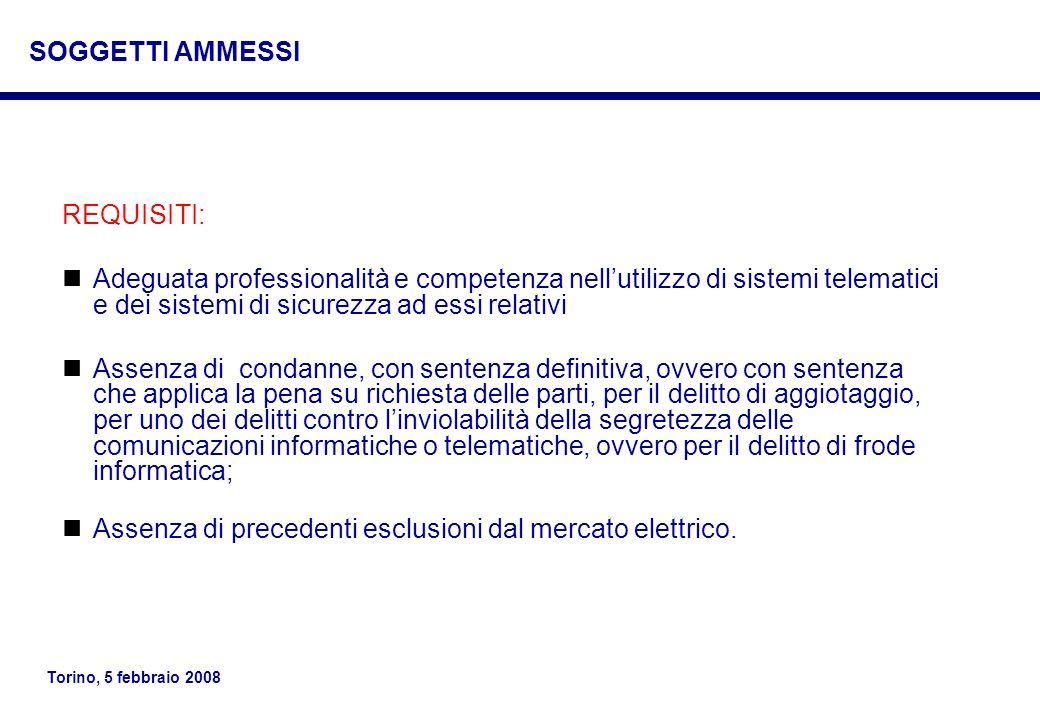 Torino, 5 febbraio 2008 REQUISITI: Adeguata professionalità e competenza nellutilizzo di sistemi telematici e dei sistemi di sicurezza ad essi relativ