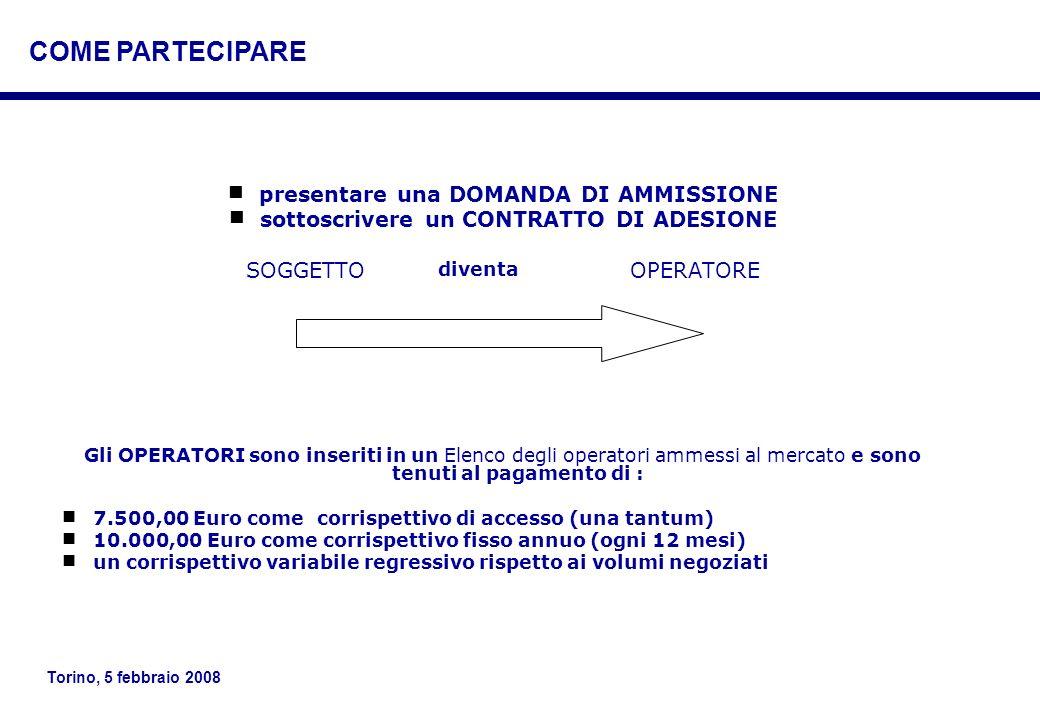 Torino, 5 febbraio 2008 presentare una DOMANDA DI AMMISSIONE sottoscrivere un CONTRATTO DI ADESIONE SOGGETTO diventaOPERATORE Gli OPERATORI sono inser